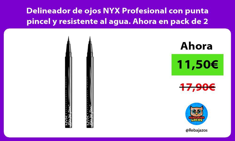 Delineador de ojos NYX Profesional con punta pincel y resistente al agua Ahora en pack de 2