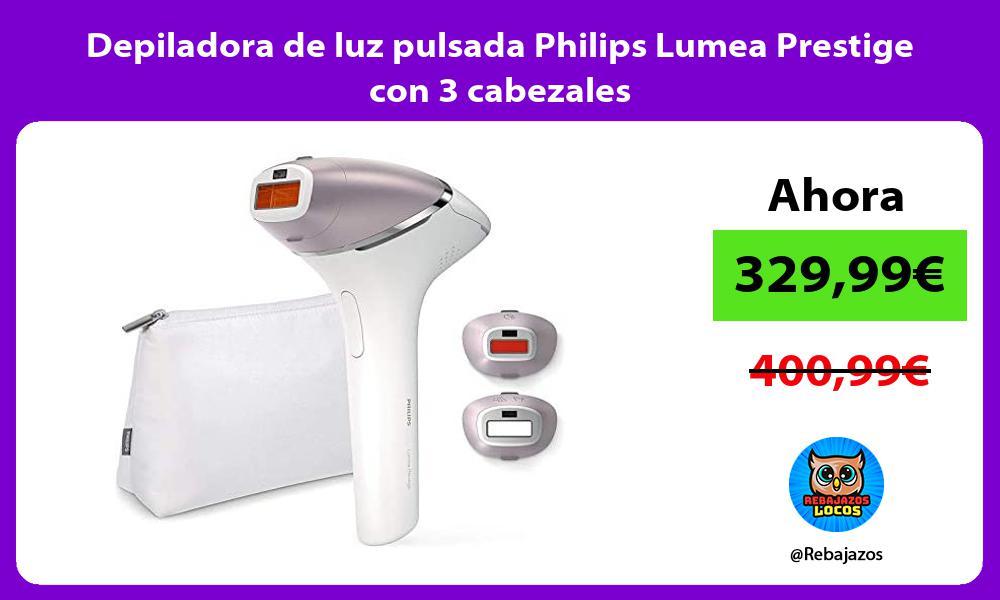 Depiladora de luz pulsada Philips Lumea Prestige con 3 cabezales