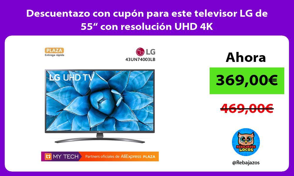 Descuentazo con cupon para este televisor LG de 55 con resolucion UHD 4K