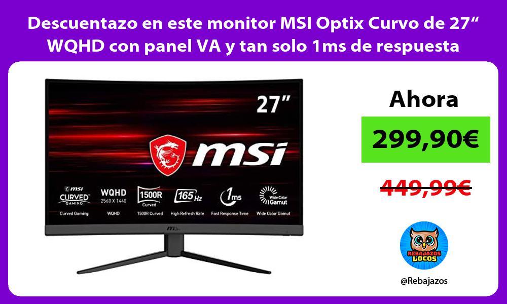 Descuentazo en este monitor MSI Optix Curvo de 27 WQHD con panel VA y tan solo 1ms de respuesta