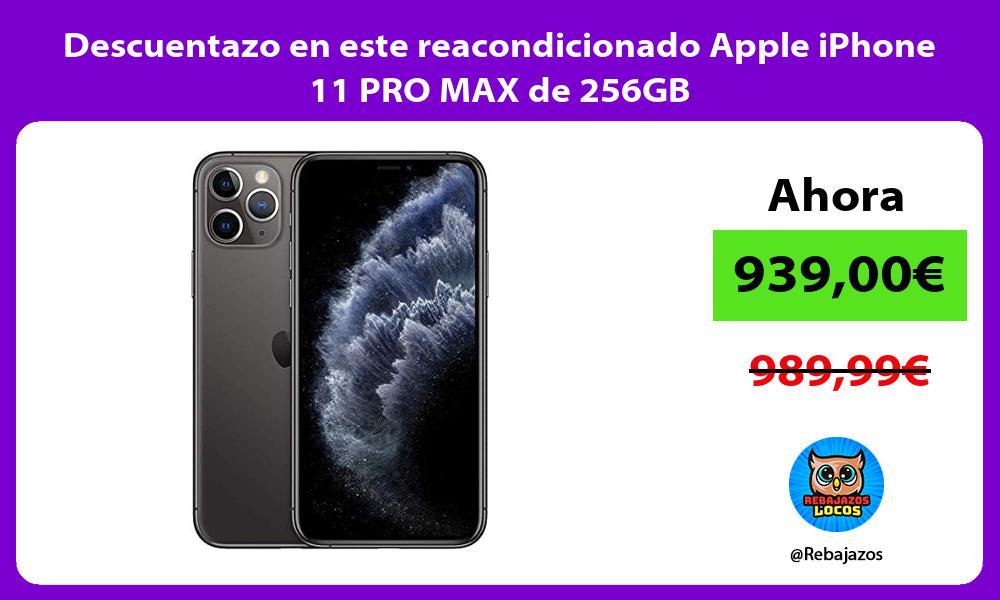Descuentazo en este reacondicionado Apple iPhone 11 PRO MAX de 256GB