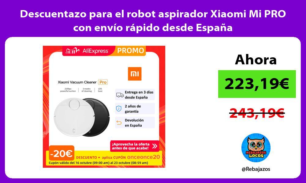 Descuentazo para el robot aspirador Xiaomi Mi PRO con envio rapido desde Espana