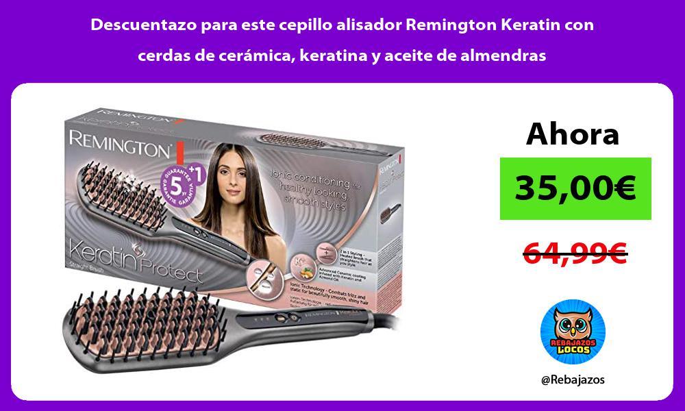 Descuentazo para este cepillo alisador Remington Keratin con cerdas de ceramica keratina y aceite de almendras