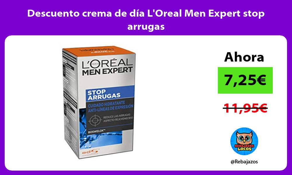 Descuento crema de dia LOreal Men Expert stop arrugas