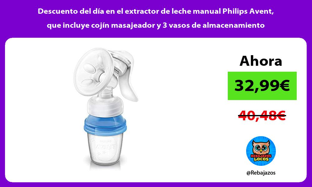 Descuento del dia en el extractor de leche manual Philips Avent que incluye cojin masajeador y 3 vasos de almacenamiento