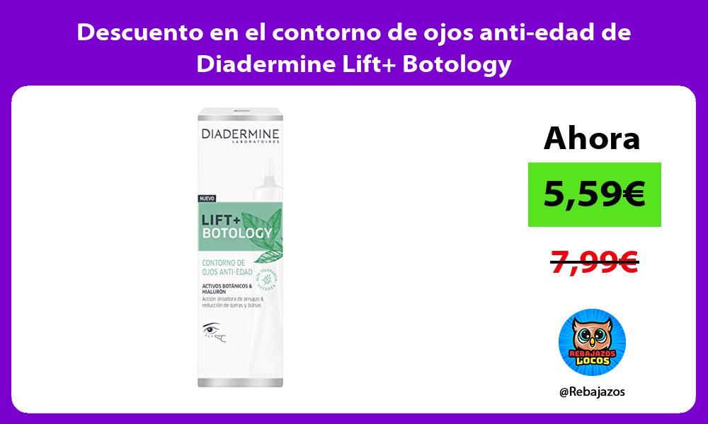Descuento en el contorno de ojos anti edad de Diadermine Lift Botology