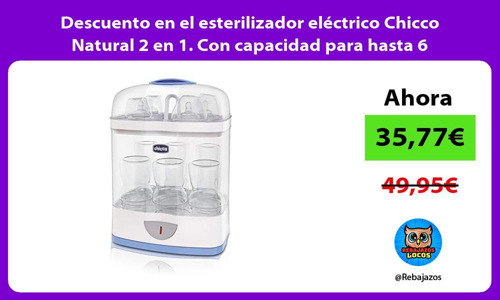 Descuento en el esterilizador electrico Chicco Natural 2 en 1 Con capacidad para hasta 6 biberones
