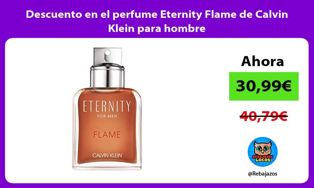Descuento en el perfume Eternity Flame de Calvin Klein para hombre