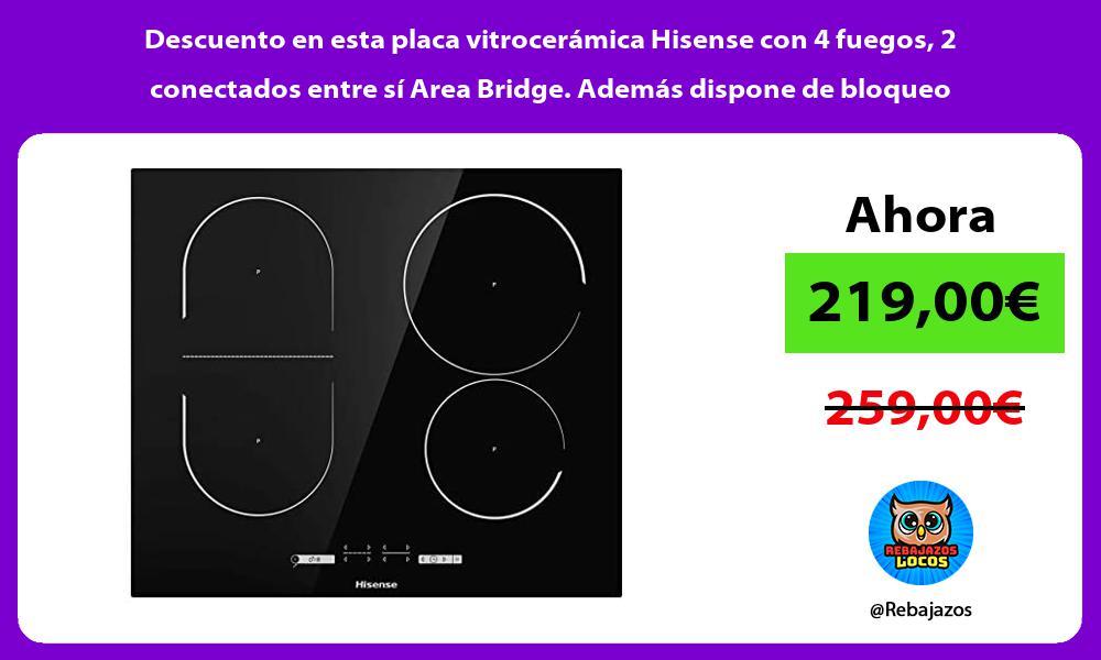 Descuento en esta placa vitroceramica Hisense con 4 fuegos 2 conectados entre si Area Bridge Ademas dispone de bloqueo