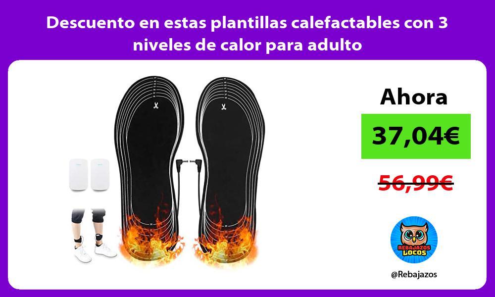 Descuento en estas plantillas calefactables con 3 niveles de calor para adulto