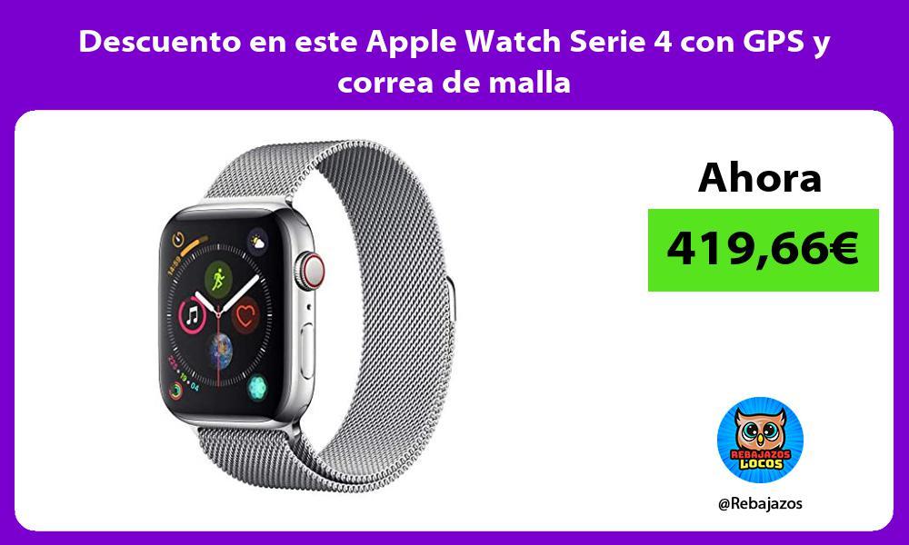 Descuento en este Apple Watch Serie 4 con GPS y correa de malla