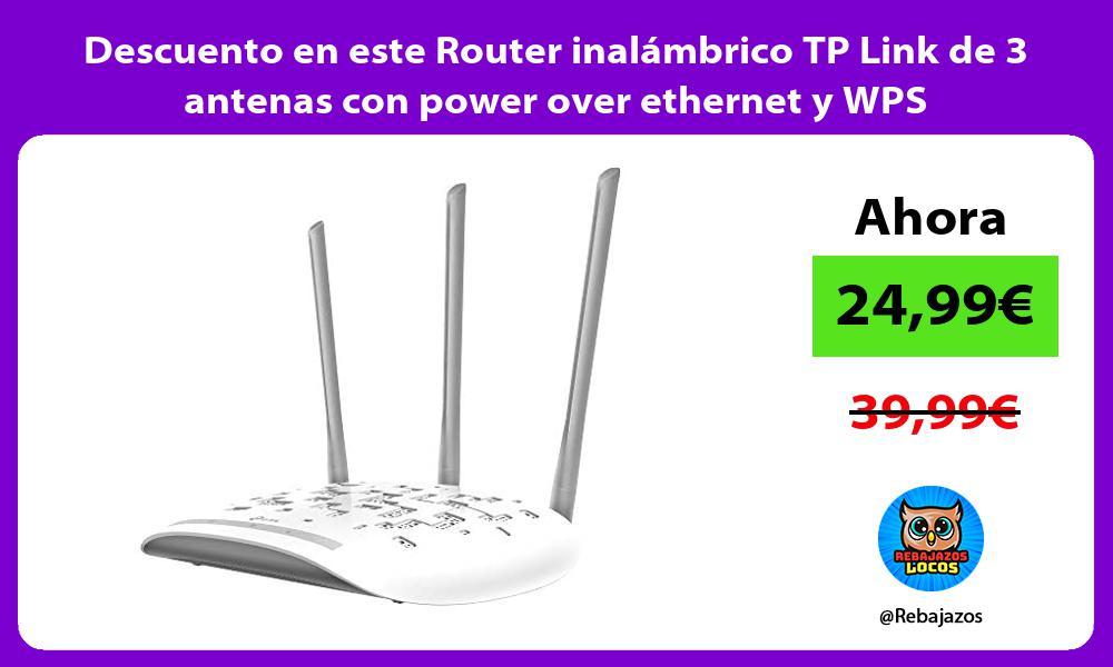 Descuento en este Router inalambrico TP Link de 3 antenas con power over ethernet y WPS