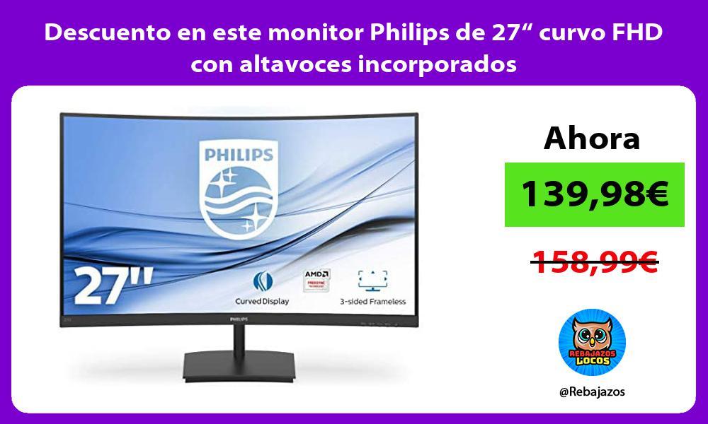 Descuento en este monitor Philips de 27 curvo FHD con altavoces incorporados