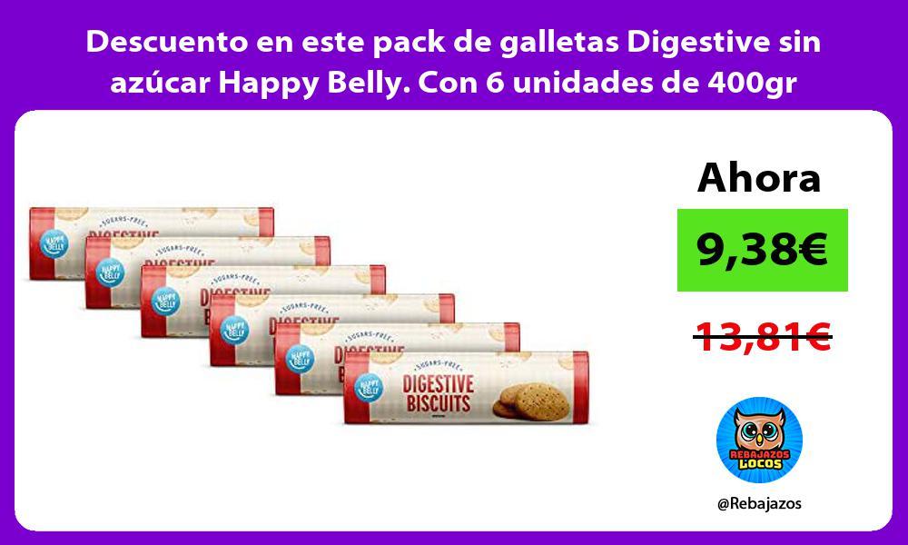 Descuento en este pack de galletas Digestive sin azucar Happy Belly Con 6 unidades de 400gr