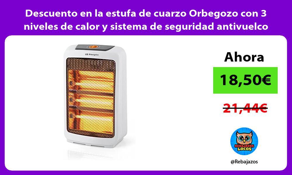 Descuento en la estufa de cuarzo Orbegozo con 3 niveles de calor y sistema de seguridad antivuelco