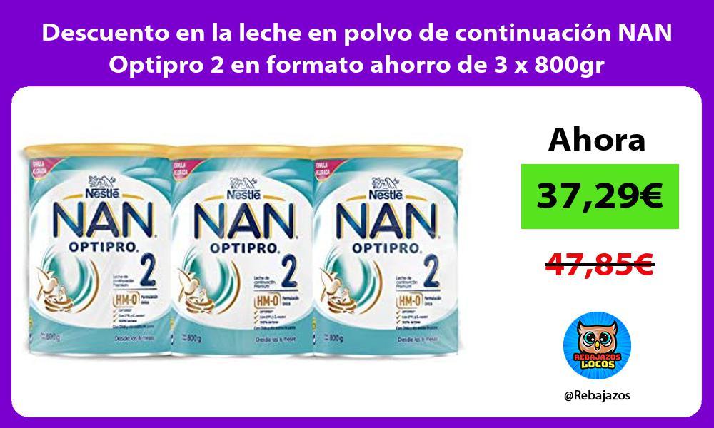 Descuento en la leche en polvo de continuacion NAN Optipro 2 en formato ahorro de 3 x 800gr