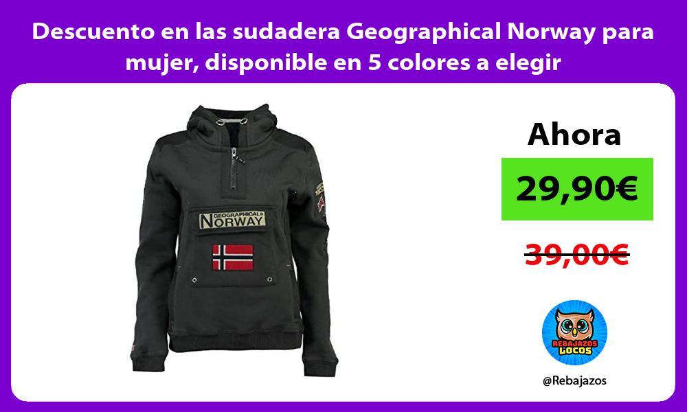 Descuento en las sudadera Geographical Norway para mujer disponible en 5 colores a elegir