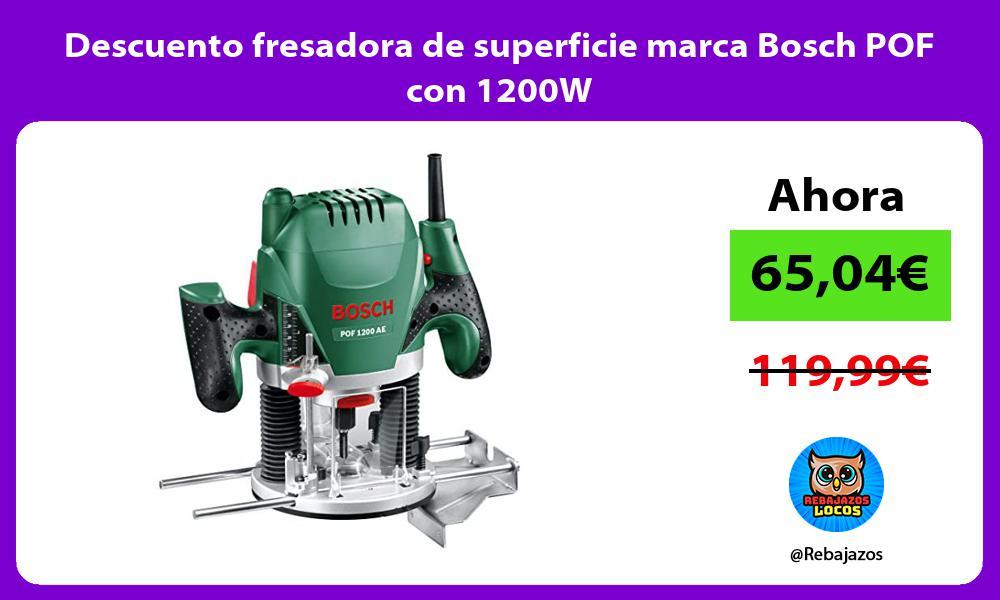 Descuento fresadora de superficie marca Bosch POF con 1200W