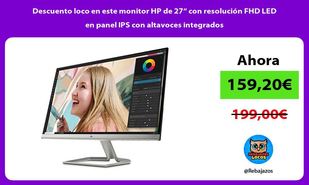 Descuento loco en este monitor HP de 27 con resolucion FHD LED en panel IPS con altavoces integrados