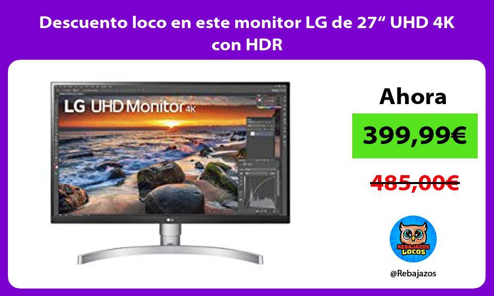 Descuento loco en este monitor LG de 27 UHD 4K con HDR