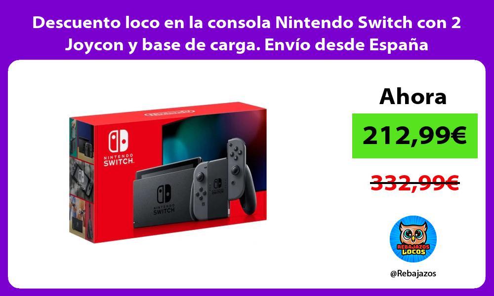 Descuento loco en la consola Nintendo Switch con 2 Joycon y base de carga Envio desde Espana