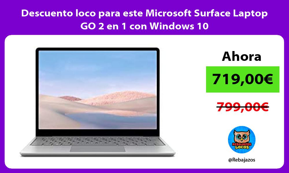 Descuento loco para este Microsoft Surface Laptop GO 2 en 1 con Windows 10
