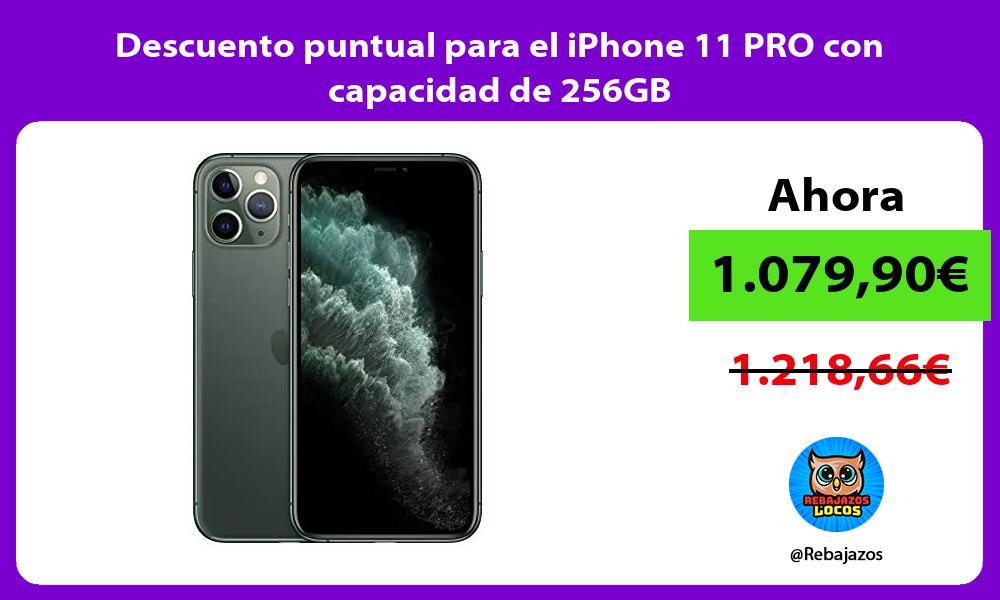 Descuento puntual para el iPhone 11 PRO con capacidad de 256GB