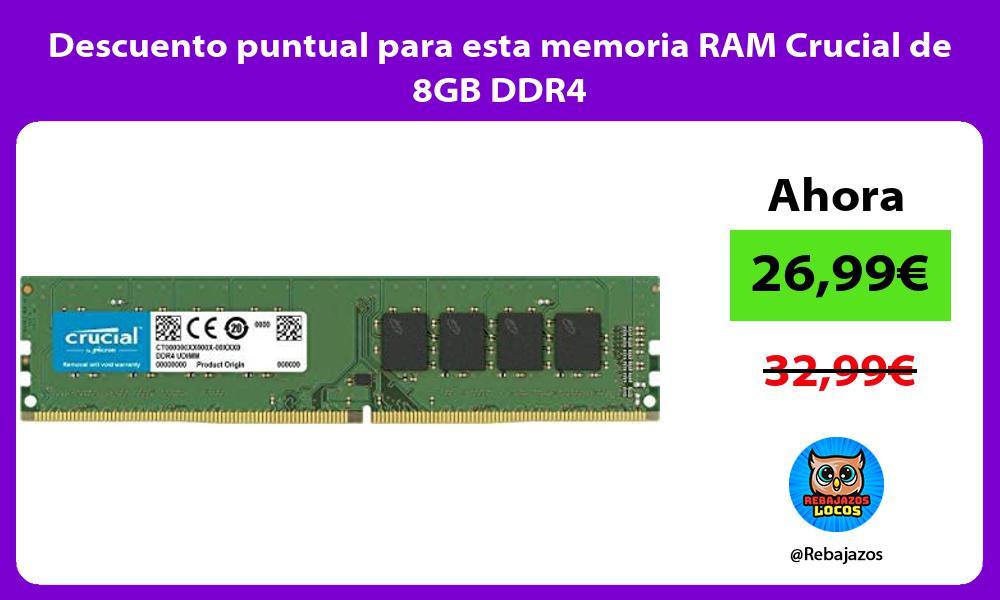 Descuento puntual para esta memoria RAM Crucial de 8GB DDR4