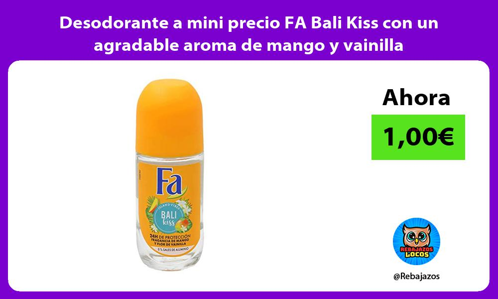 Desodorante a mini precio FA Bali Kiss con un agradable aroma de mango y vainilla