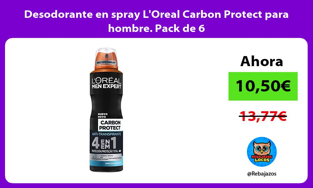 Desodorante en spray LOreal Carbon Protect para hombre Pack de 6