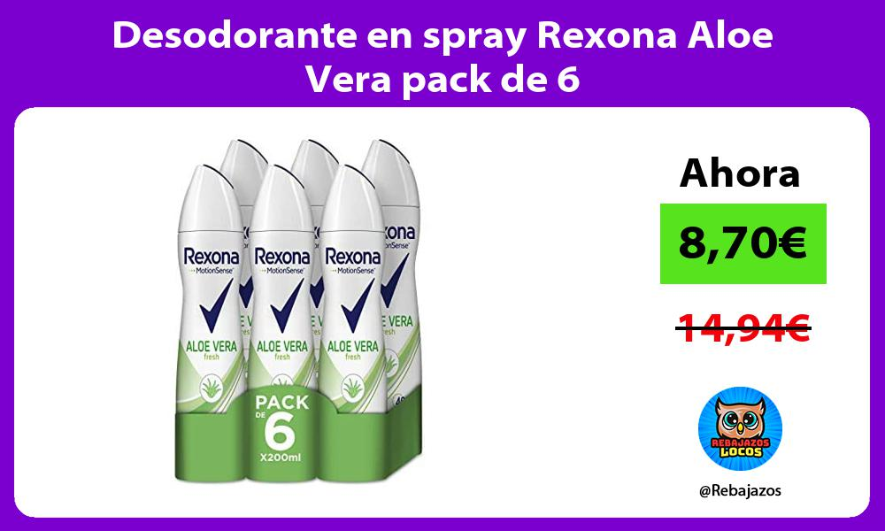 Desodorante en spray Rexona Aloe Vera pack de 6