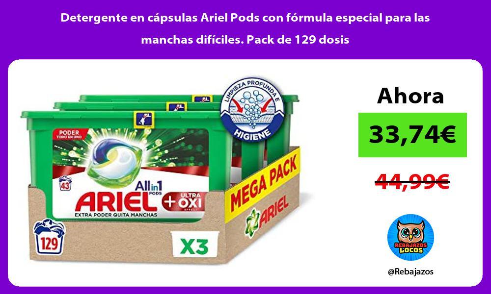 Detergente en capsulas Ariel Pods con formula especial para las manchas dificiles Pack de 129 dosis