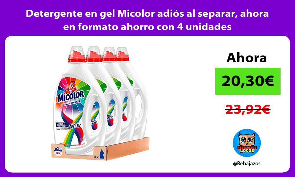 Detergente en gel Micolor adios al separar ahora en formato ahorro con 4 unidades