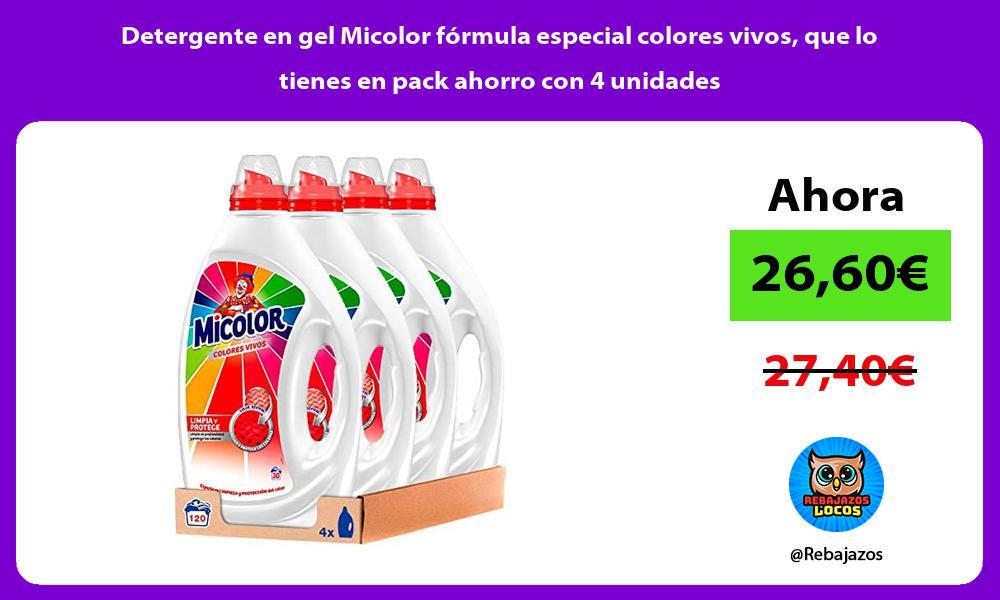 Detergente en gel Micolor formula especial colores vivos que lo tienes en pack ahorro con 4 unidades