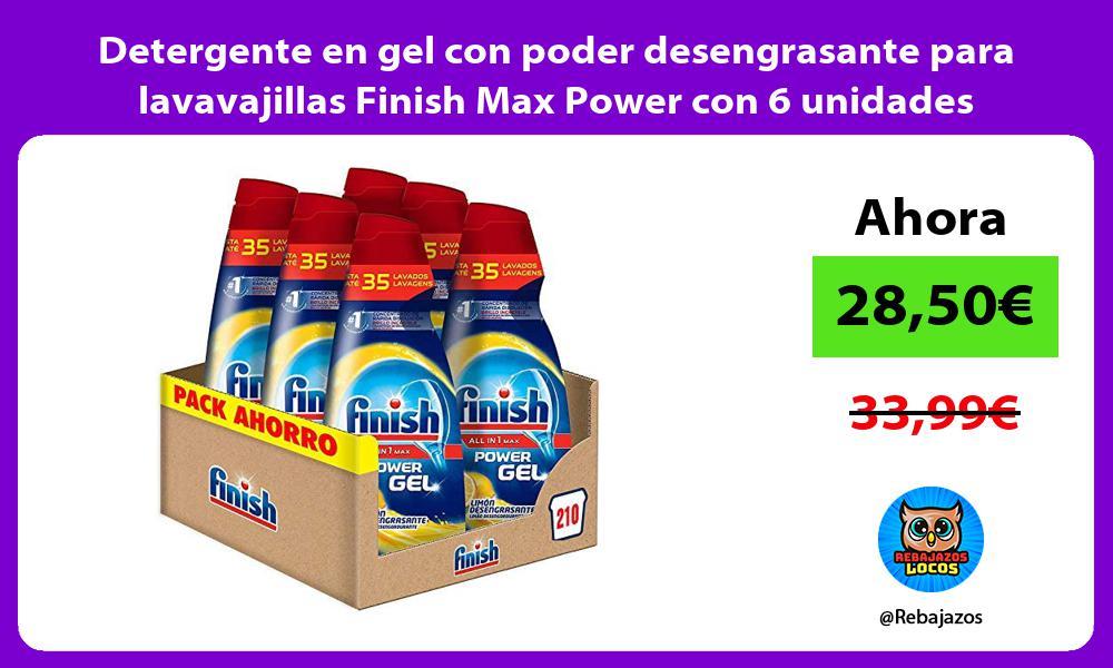 Detergente en gel con poder desengrasante para lavavajillas Finish Max Power con 6 unidades