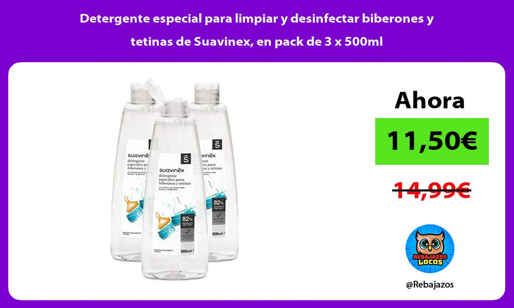 Detergente especial para limpiar y desinfectar biberones y tetinas de Suavinex en pack de 3 x 500ml