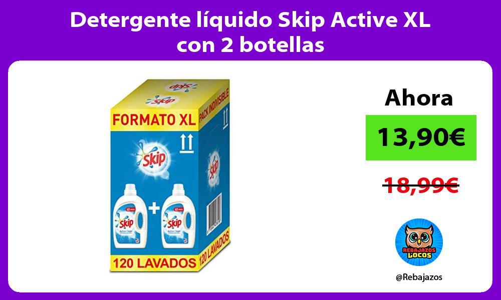 Detergente liquido Skip Active XL con 2 botellas