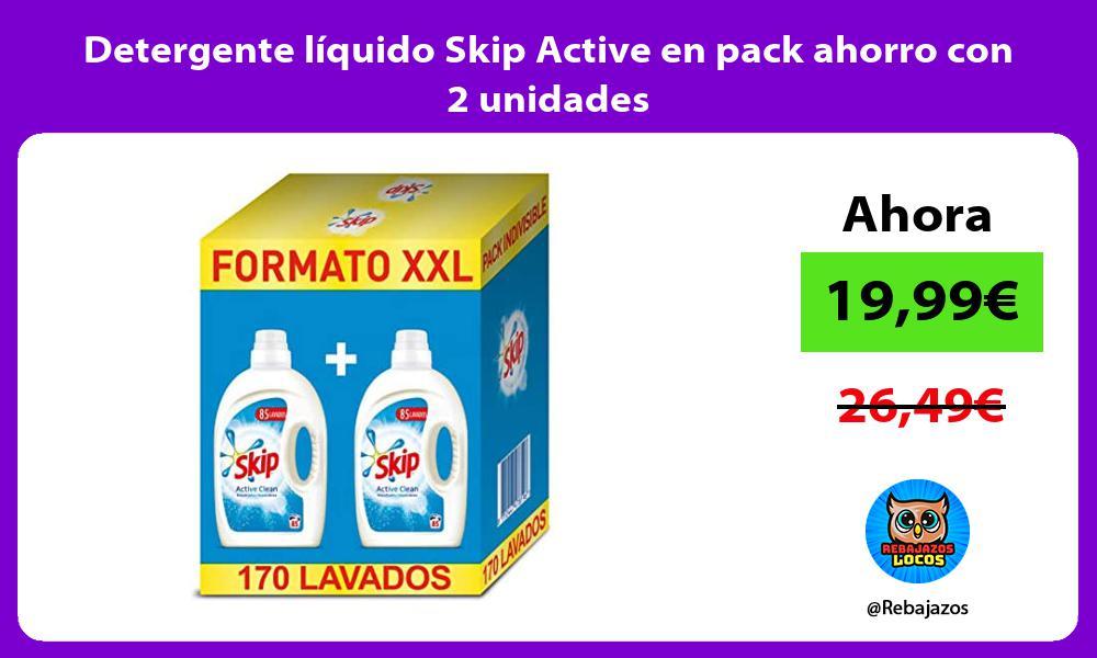 Detergente liquido Skip Active en pack ahorro con 2 unidades