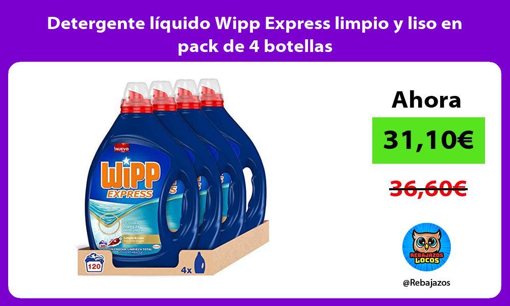 Detergente liquido Wipp Express limpio y liso en pack de 4 botellas