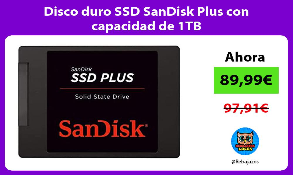 Disco duro SSD SanDisk Plus con capacidad de 1TB