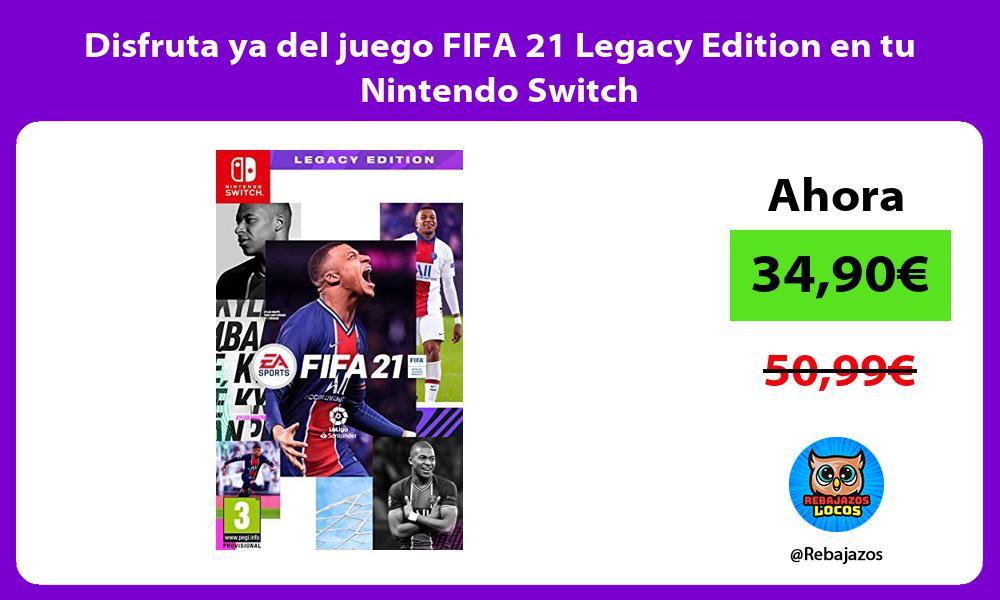 Disfruta ya del juego FIFA 21 Legacy Edition en tu Nintendo Switch
