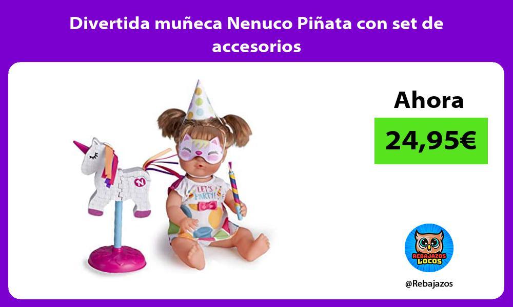 Divertida muneca Nenuco Pinata con set de accesorios