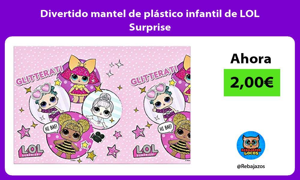 Divertido mantel de plastico infantil de LOL Surprise