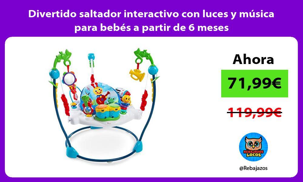 Divertido saltador interactivo con luces y musica para bebes a partir de 6 meses