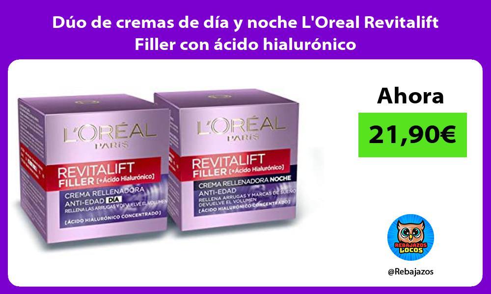 Duo de cremas de dia y noche LOreal Revitalift Filler con acido hialuronico