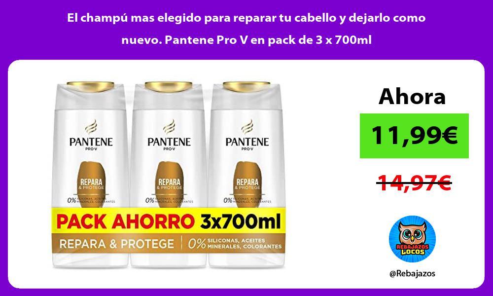 El champu mas elegido para reparar tu cabello y dejarlo como nuevo Pantene Pro V en pack de 3 x 700ml