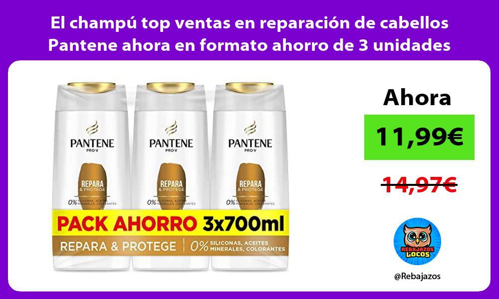 El champu top ventas en reparacion de cabellos Pantene ahora en formato ahorro de 3 unidades