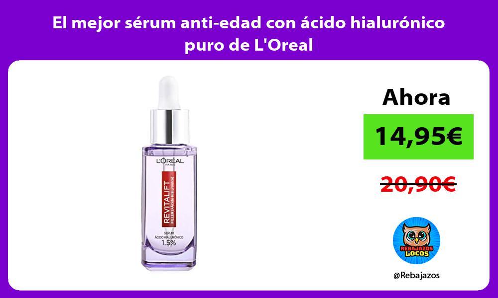 El mejor serum anti edad con acido hialuronico puro de LOreal