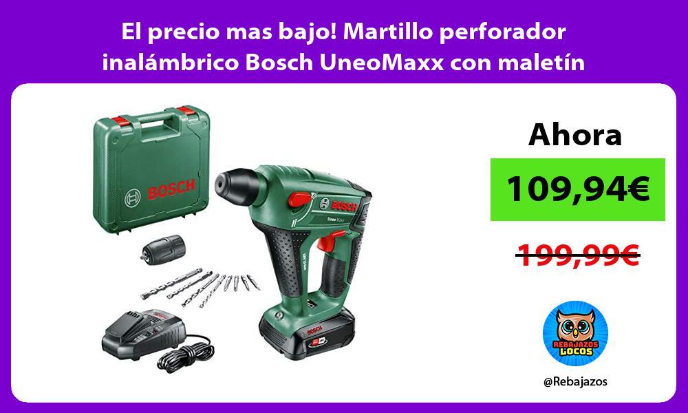 El precio mas bajo Martillo perforador inalambrico Bosch UneoMaxx con maletin