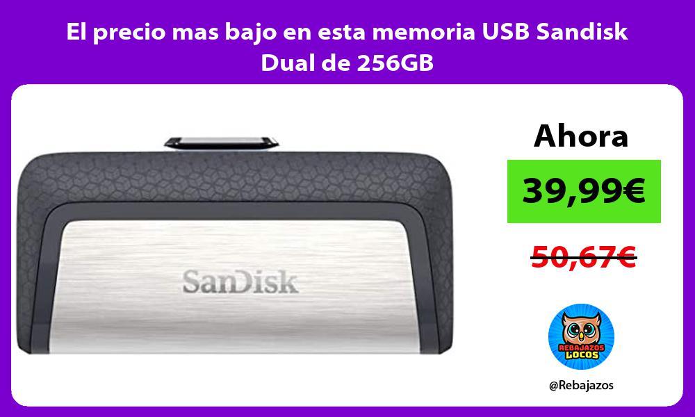 El precio mas bajo en esta memoria USB Sandisk Dual de 256GB